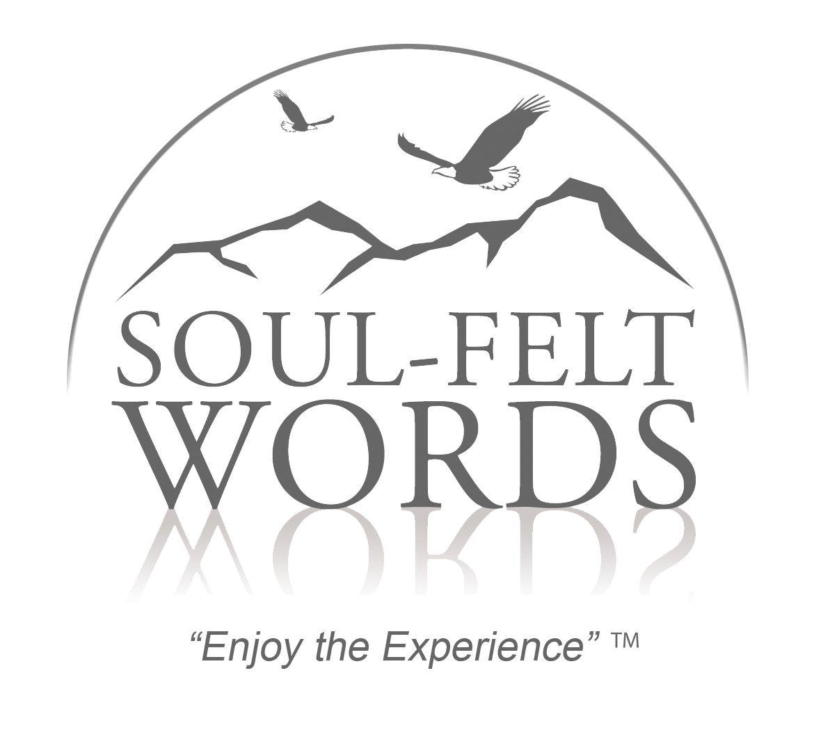 Soul-Felt Words - Enjoy the Experience™